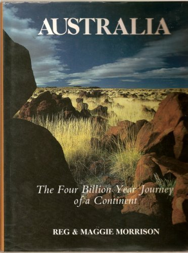 Australia: The Four Billion Year Journey of a Continent