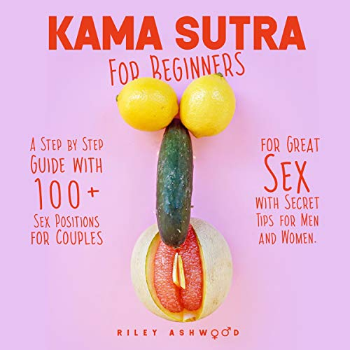 Kama Sutra for Beginners Audiobook By Riley Ashwood cover art