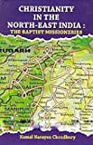 Christianity In The North-East India The Baptist Missioneries