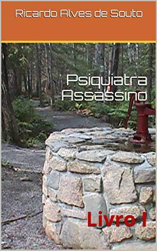 Psiquiatra Assassino: Livro I (1)
