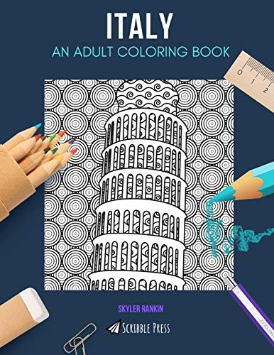 ITALY: AN ADULT COLORING BOOK: An Italy Coloring Book For Adults