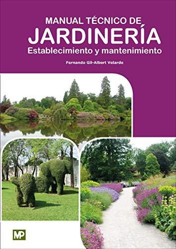 Manual Técnico de Jardinería. Establecimiento y Mantenimiento