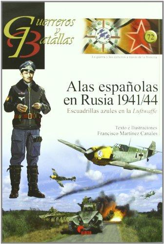 Alas españolas en Rusia 1941/44 (Guerreros Y Batallas)
