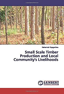 Small Scale Timber Production and Local Community's Livelihoods