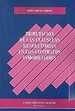 Tributación de las cláusulas resolutorias en los contratos inmobiliarios (Spanish Edition)