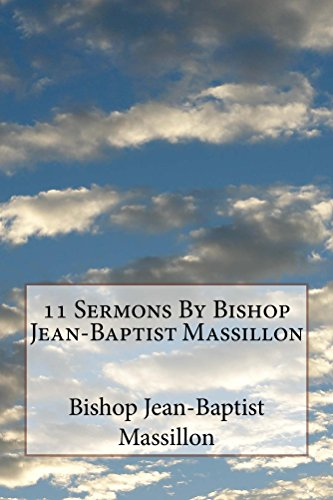 11 Sermons By Bishop Jean-Baptist Massillon (English Edition)