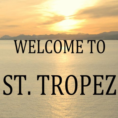 Welcome to St. Tropez (Club 55 Mix)