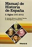 Manual de Historia de España : La España moderna, siglos XVI-XVII