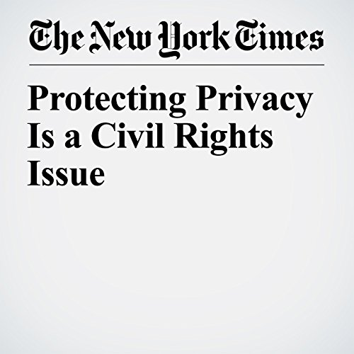 Protecting Privacy Is a Civil Rights Issue copertina