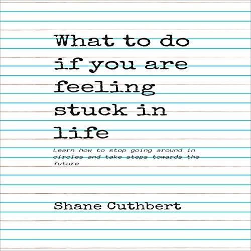 What to Do If You Are Feeling Stuck in Life cover art