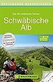 Wanderführer Schwäbische Alb: Die 40 schönsten Wandertouren vom Nördlinger Ries bis Schaffhausen, inkl. Wanderkarten und GPS-Daten zum Download