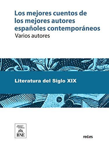 Los mejores cuentos de los mejores autores españoles contemporáneos