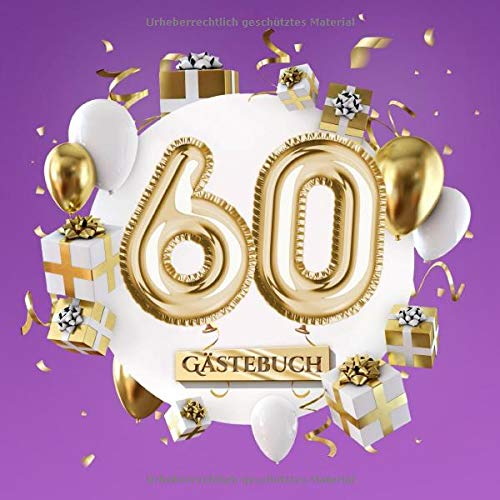 60 - Gästebuch: Lila Deko zum 60.Geburtstag für Mann oder Frau - 60 Jahre Geschenk - Party Gold...
