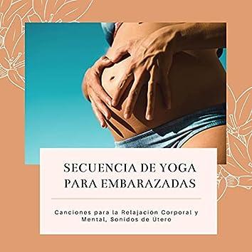Secuencia de Yoga para Embarazadas: Canciones para la Relajación Corporal y Mental, Sonidos de Útero
