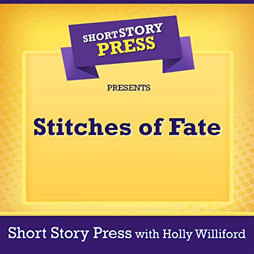 Short Story Press Presents Stitches of Fate audiobook cover art