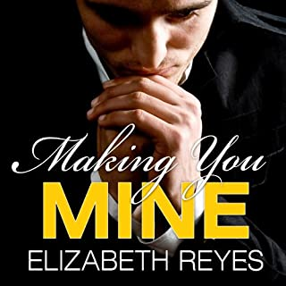 Making You Mine     Moreno Brothers Series, Book 5              By:                                                                                                                                 Elizabeth Reyes                               Narrated by:                                                                                                                                 Tanya Eby                      Length: 13 hrs and 14 mins     75 ratings     Overall 4.2