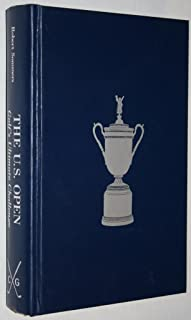 The U.S. Open: Golf's Ultimate Challenge (The Classics of Golf)