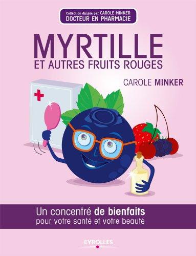 Myrtille et autres fruits rouges (Concentré de bienfaits !) (French Edition)