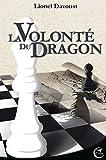 LaVolonté duDragon - Format Kindle - 9791090648418 - 6,99 €