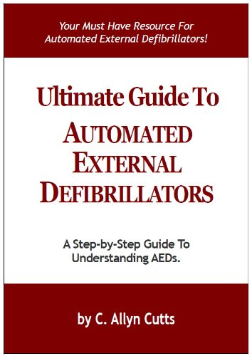 Ultimate Guide To Automated External Defibrillators (English Edition)