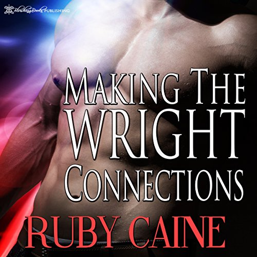 Making the Wright Connections                   By:                                                                                                                                 Ruby Caine                               Narrated by:                                                                                                                                 David Price                      Length: 3 hrs and 15 mins     3 ratings     Overall 4.3