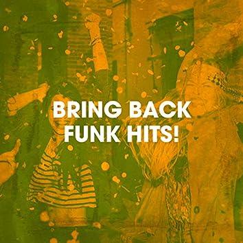 Bring Back Funk Hits!