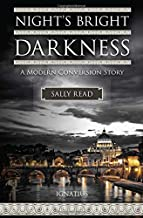 Night's Bright Darkness: A Modern Conversion Story