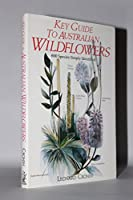Key Guide to Australian Wild Flowers (Key Guide Series)