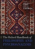 The Oxford Handbook of Philosophy and Psychoanalysis (Oxford Handbooks)
