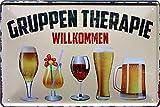 Blechschilder Gruppen Therapie Willkommen – Alkohol Deko Schild für Bar Theke Pub oder Küche Geschenkidee 20x30 cm