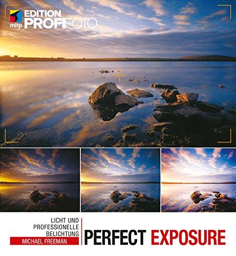 Perfect Exposure: Licht und professionelle Belichtung