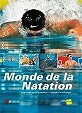 Monde de la natation - Apprentissage de la natation - Optimiser la technique, manuel élémentaire de natation sportive