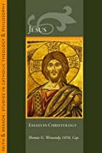 Jesus: Essays in Christology (Faith and Reason Studies in Catholic Theology and Philosophy)