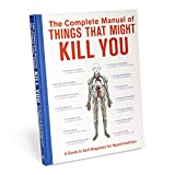 The Complete Manual of Things That Might Kill You: A Guide to Self-Diagnosis for...