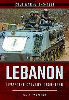 Lebanon: Levantine Calvary, 1958-1990 - Book  of the Cold War 1945-1991