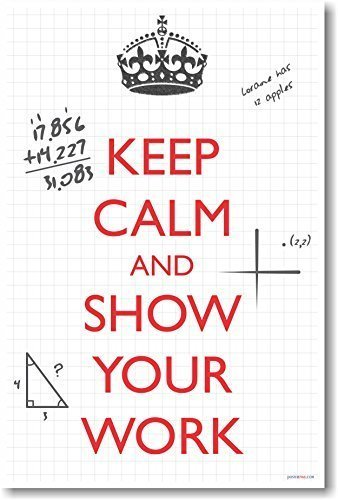 PosterEnvy Keep Calm and Show Your Work - New Classroom Math Poster