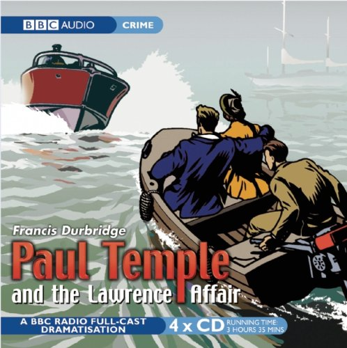 Paul Temple And The Lawrence Affair: BBC Radio 4 Full Cast Dramatisation (BBC Radio Collection)
