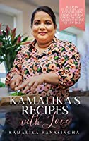 Kamalika's Recipes with Love - Recipes, flavours and cooking tips using natural spices to add a modern twist to any dish