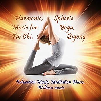 Harmonic, Spheric Music for Yoga, Tai Chi, Qigong (Relaxation Music, Meditation Music, Wellness Music)