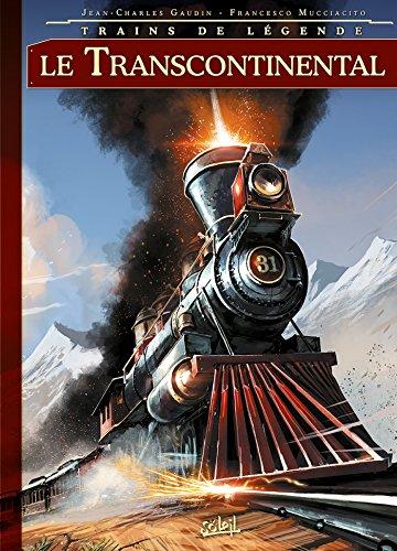 Trains de légende T02: Le Transcontinental