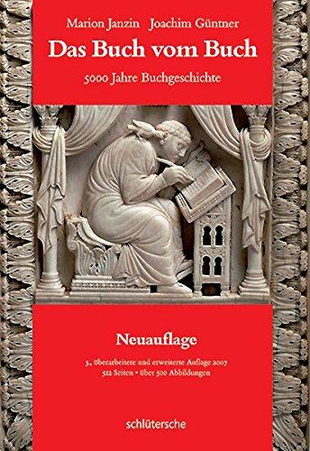 Das Buch vom Buch: 5000 Jahre Buchgeschichte