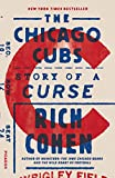 The Chicago Cubs: Story of a Curse - Rich Cohen