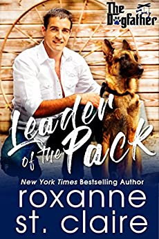 Leader of the Pack (The Dogfather Book 3) by [Roxanne St. Claire]