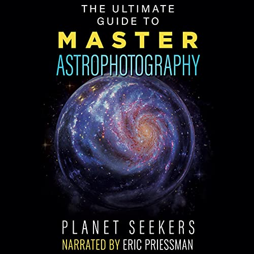 The Ultimate Guide to Master Astrophotography cover art