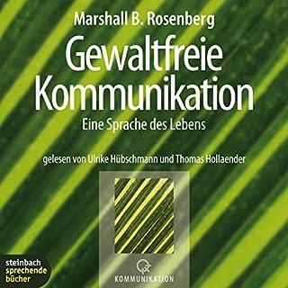 Gewaltfreie Kommunikation                   Autor:                                                                                                                                 Marshall B. Rosenberg                               Sprecher:                                                                                                                                 Thomas Hollaender,                                                                                        Ulrike Hübschmann                      Spieldauer: 5 Std. und 3 Min.     745 Bewertungen     Gesamt 4,4