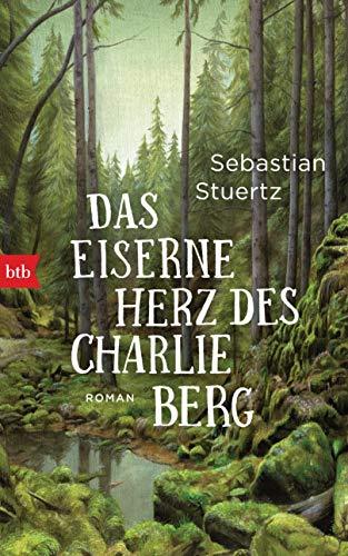 Das eiserne Herz des Charlie Berg: Roman