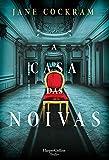 A casa das noivas (HARPERCOLLINS PORTUGAL Livro 3931) (Portuguese Edition)