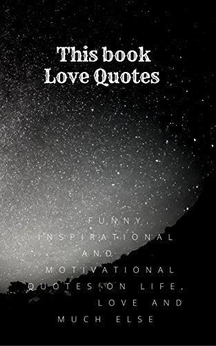 This Book Love Quotes Funny Inspirational And Motivational Quotes On Life Love And Much Else Ebook Jung Mama Amazon In Kindle Store