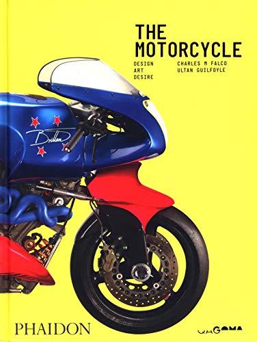 The Motorcycle: Desire, Art, Design: Design, Art, Desire