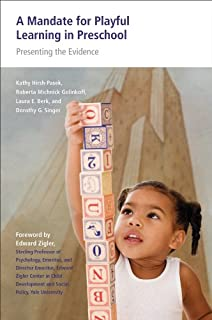 A Mandate for Playful Learning in Preschool: Applying the Scientific Evidence